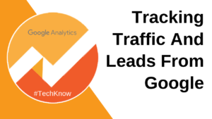 Tracking Traffics and leads from google
